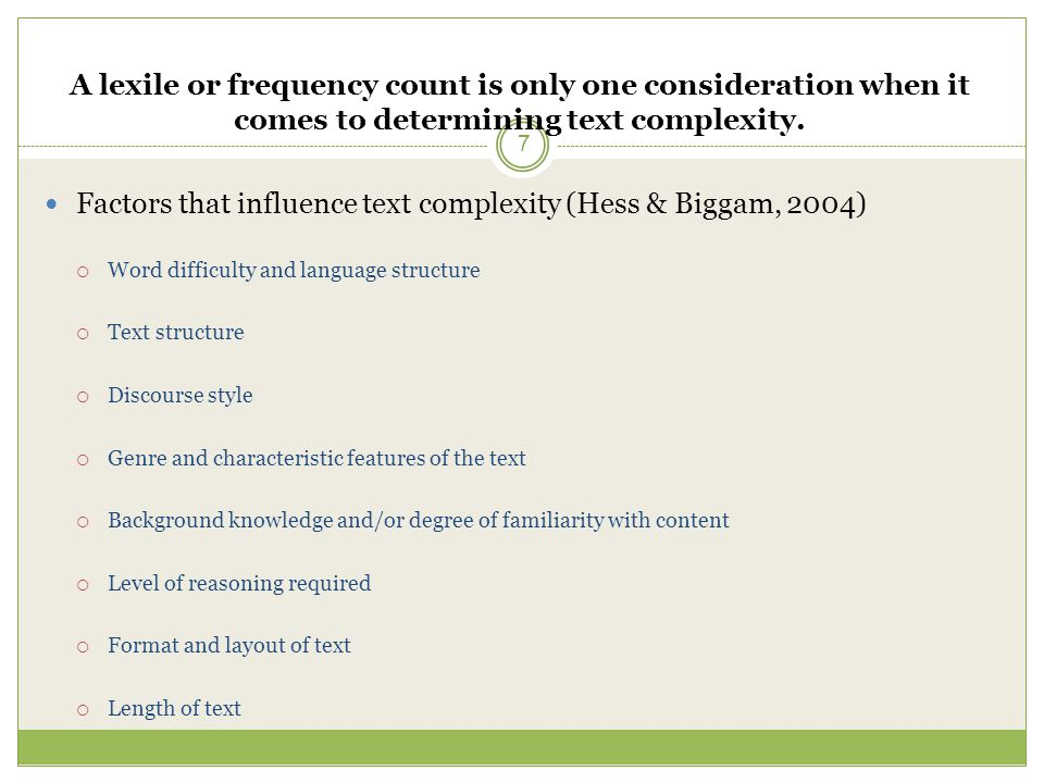 A lexile or frequency count is only one consideration when it comes to determining text complexity.