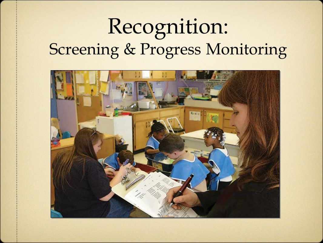 Recognition: Screening & Progress Monitoring