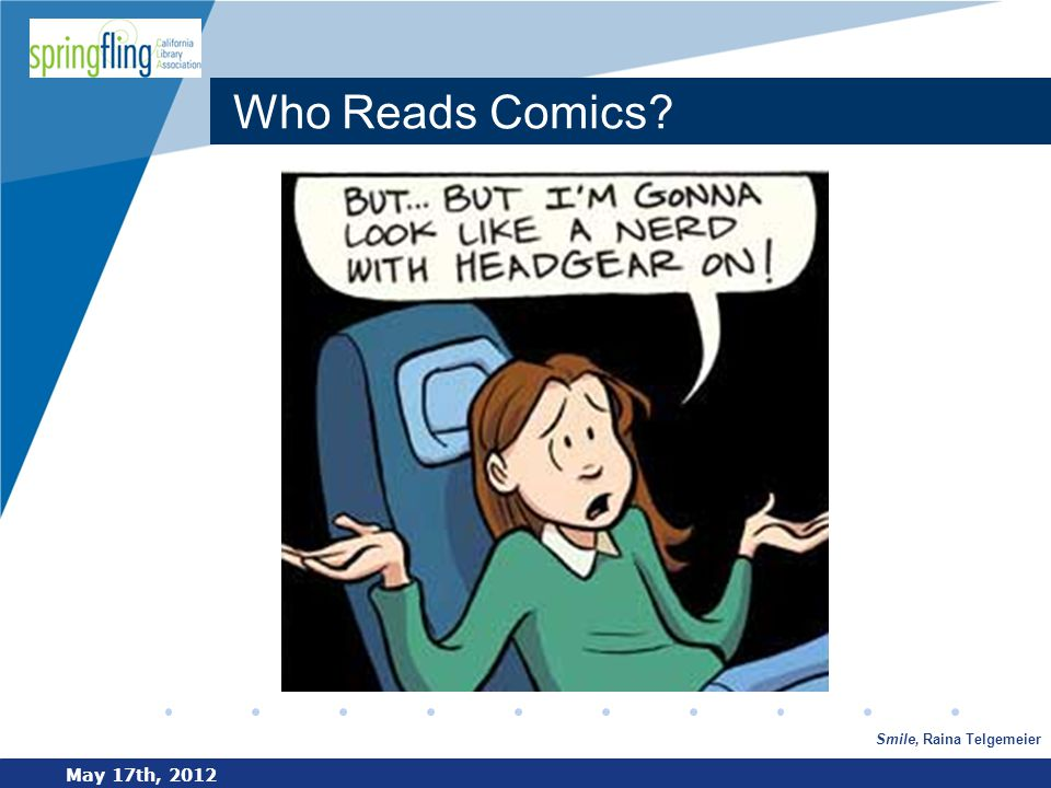 www.company.com Who Reads Comics? May 17th, 2012 Smile, Raina Telgemeier