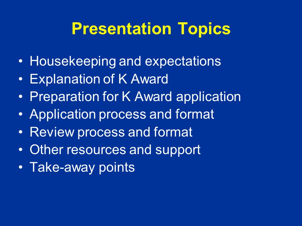 Housekeeping and Expectations Attendance of each seminar is key Sharing of work helps you and others Reminder email with materials, follow-up email with notes Plan for Mock Review K Award Seminar website* (rfmh.nyspi.org/kad) has materials, notes, resources, and syllabus *Access is restricted to computers on NYSPI and Columbia networks (such computers have an IP address that start with 156.111, or 156.145, or 192.168…….)
