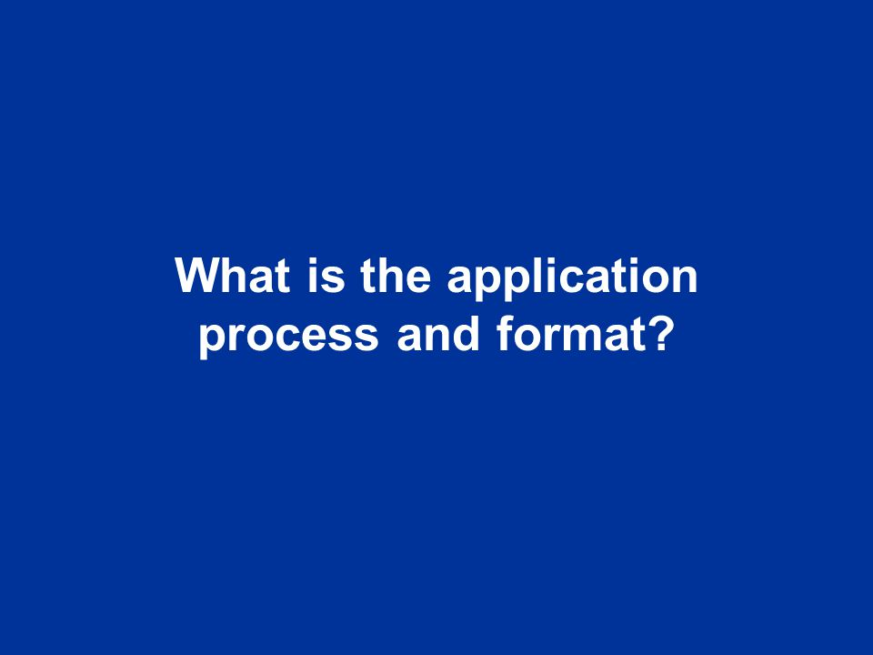 What is the application process and format