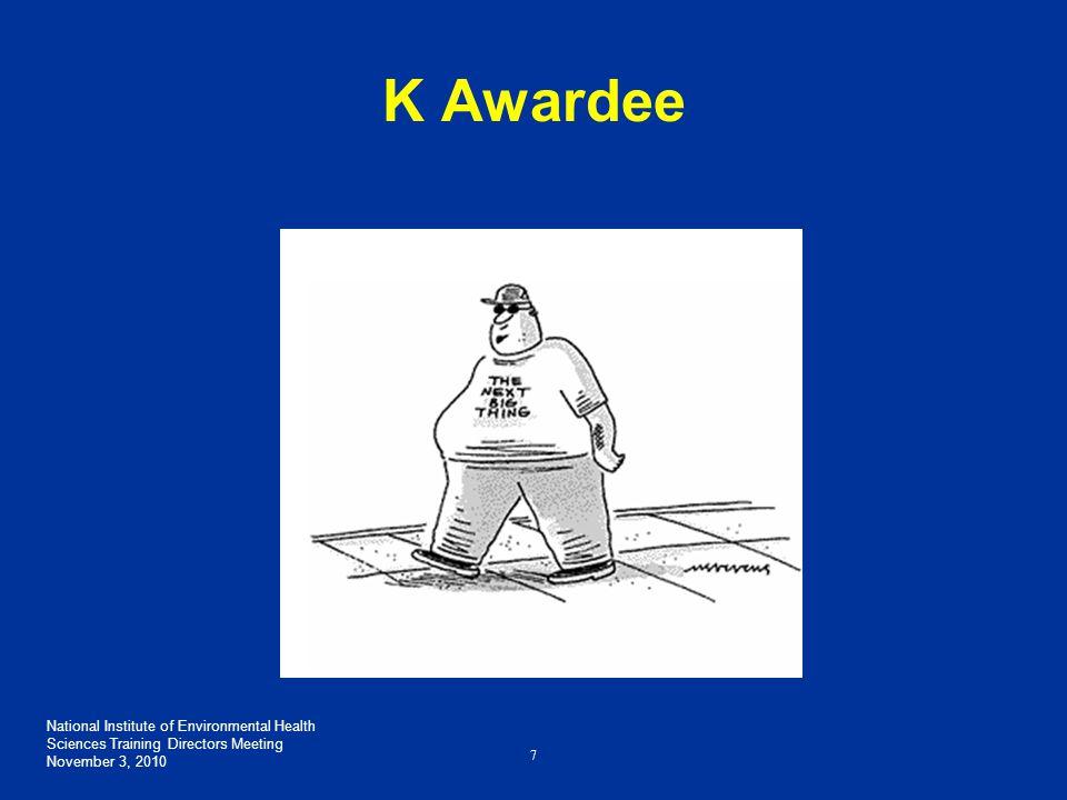Explanation of K Award K01 K02 K05 K07 K08 K12 K18 K22 K23 K24 K25 K26 K30 K99/R00 KL2