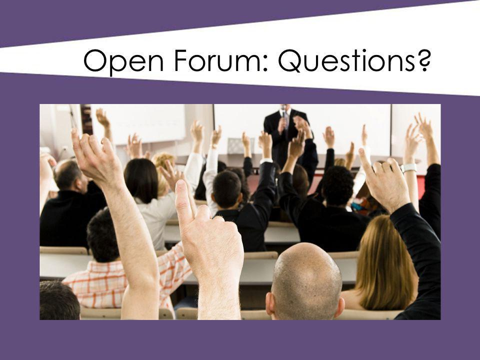 Open Forum: Questions