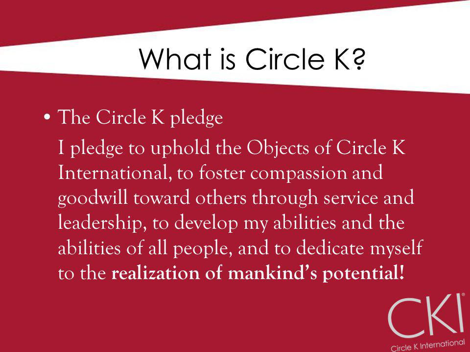 Benefits of Joining CKI Online Community –Circle K is organized on more than 550 college and university campuses around the world.