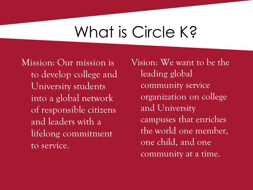 Benefits of Joining CKI Scholarships –Through the support of Kiwanians, scholarships are made available to Circle K members at both District Convention and International Convention