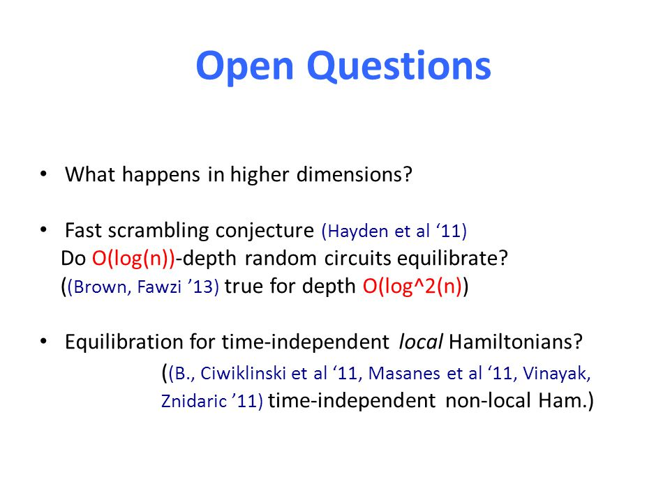 Open Questions What happens in higher dimensions.