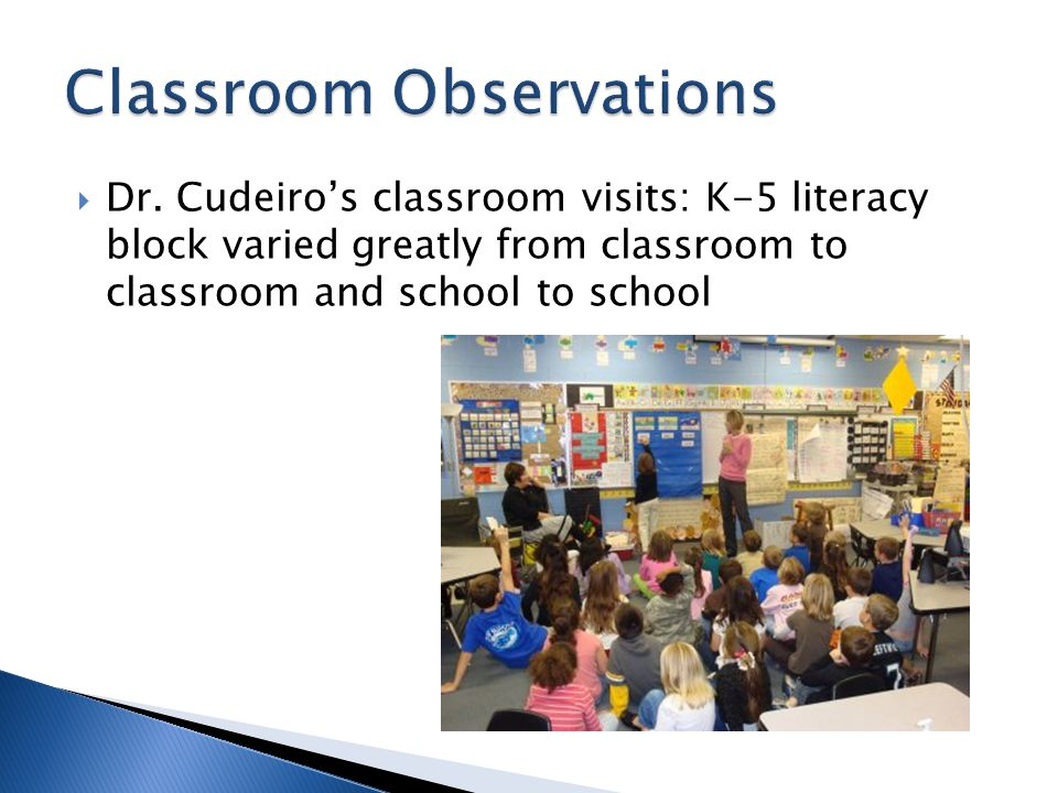  Dr. Cudeiro's classroom visits: K-5 literacy block varied greatly from classroom to classroom and school to school