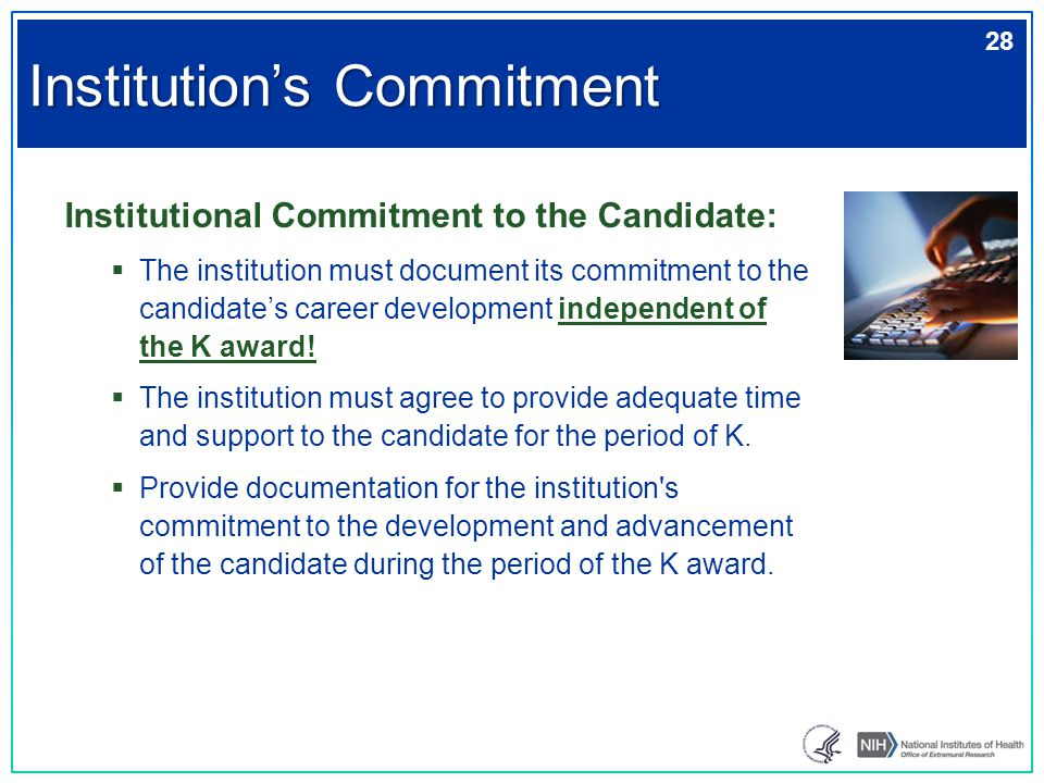 Institutional Commitment to the Candidate:  The institution must document its commitment to the candidate's career development independent of the K a