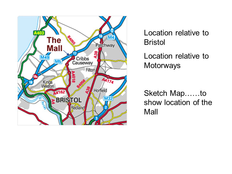 Location relative to Bristol Location relative to Motorways Sketch Map……to show location of the Mall