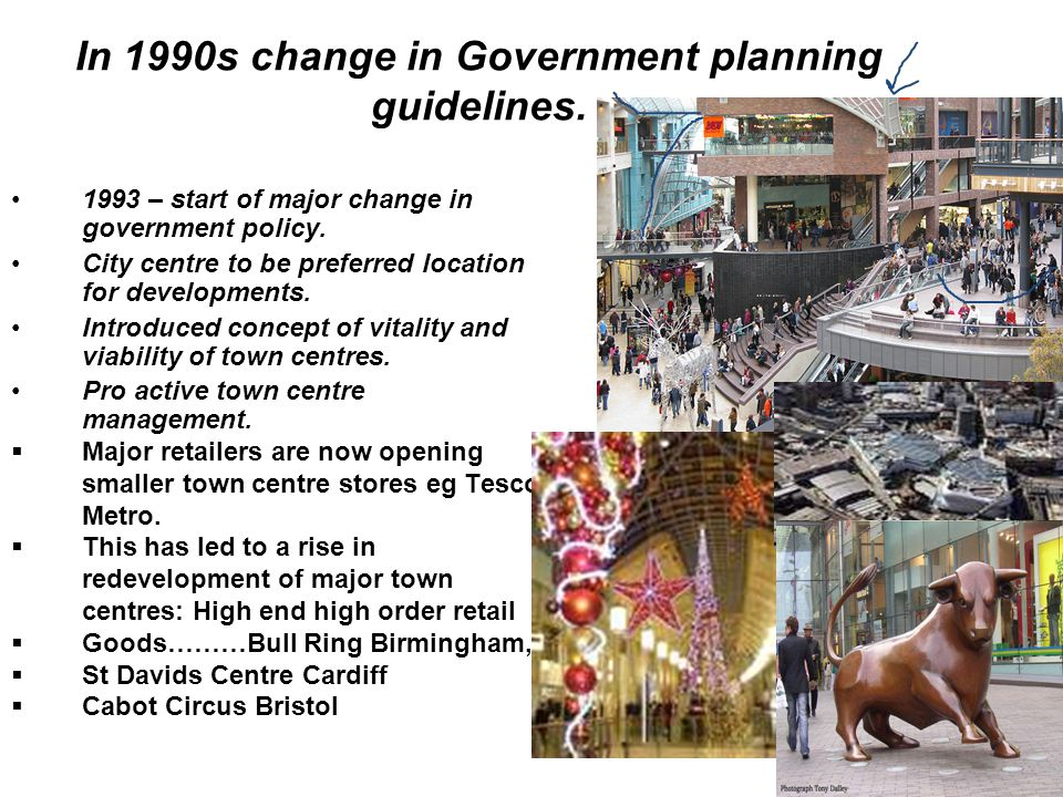 In 1990s change in Government planning guidelines.
