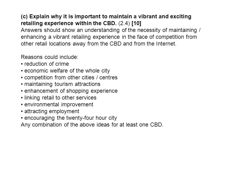 (c) Explain why it is important to maintain a vibrant and exciting retailing experience within the CBD.