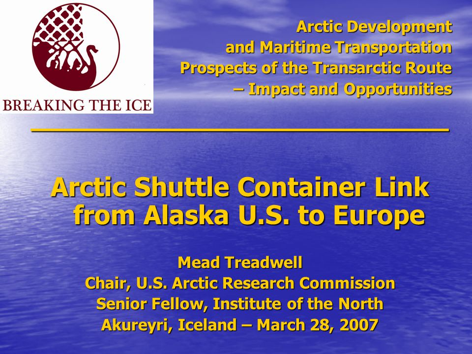 Arctic Development and Maritime Transportation Prospects of the Transarctic Route – Impact and Opportunities _________________________ Arctic Shuttle