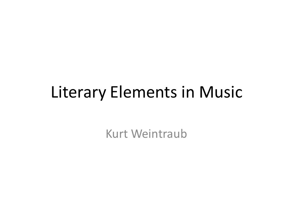 Literary Elements in Music Kurt Weintraub