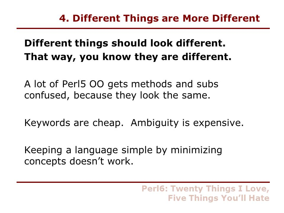 4. Different Things are More Different Different things should look different.