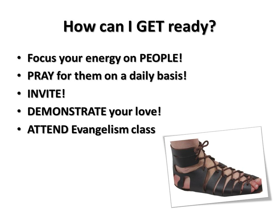How can I GET ready.Focus your energy on PEOPLE. Focus your energy on PEOPLE.