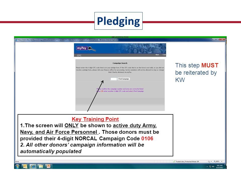 1.Active duty Army, Navy, and Air Force personnel must Confirm Campaign prior to continuing 2.Other donors will not see this screen Norcal Region 0106 myPay Pledging