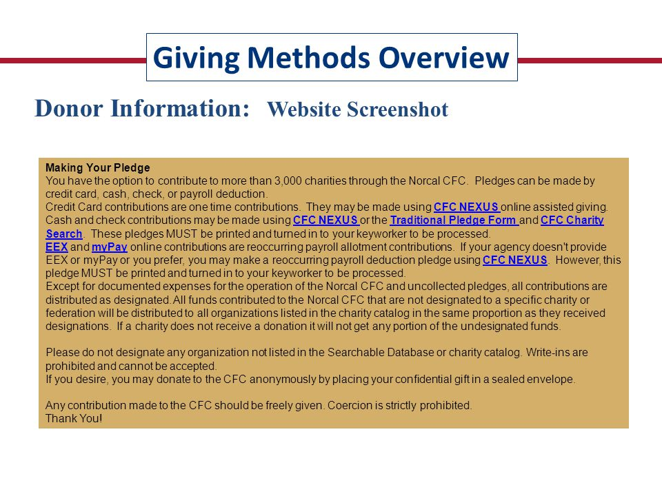 Giving Methods Overview Donor Information: Website Screenshot Making Your Pledge You have the option to contribute to more than 3,000 charities through the Norcal CFC.