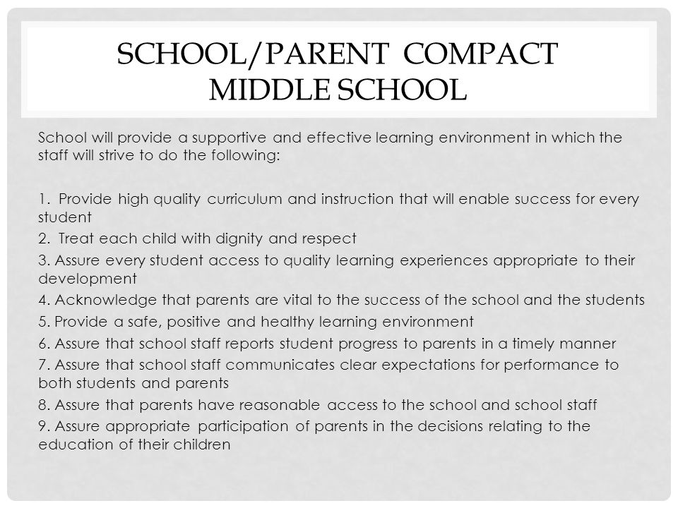 SCHOOL/PARENT COMPACT MIDDLE SCHOOL School will provide a supportive and effective learning environment in which the staff will strive to do the follo