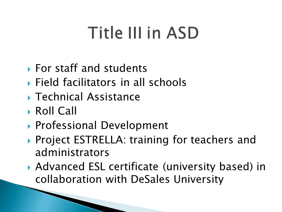  For staff and students  Field facilitators in all schools  Technical Assistance  Roll Call  Professional Development  Project ESTRELLA: trainin