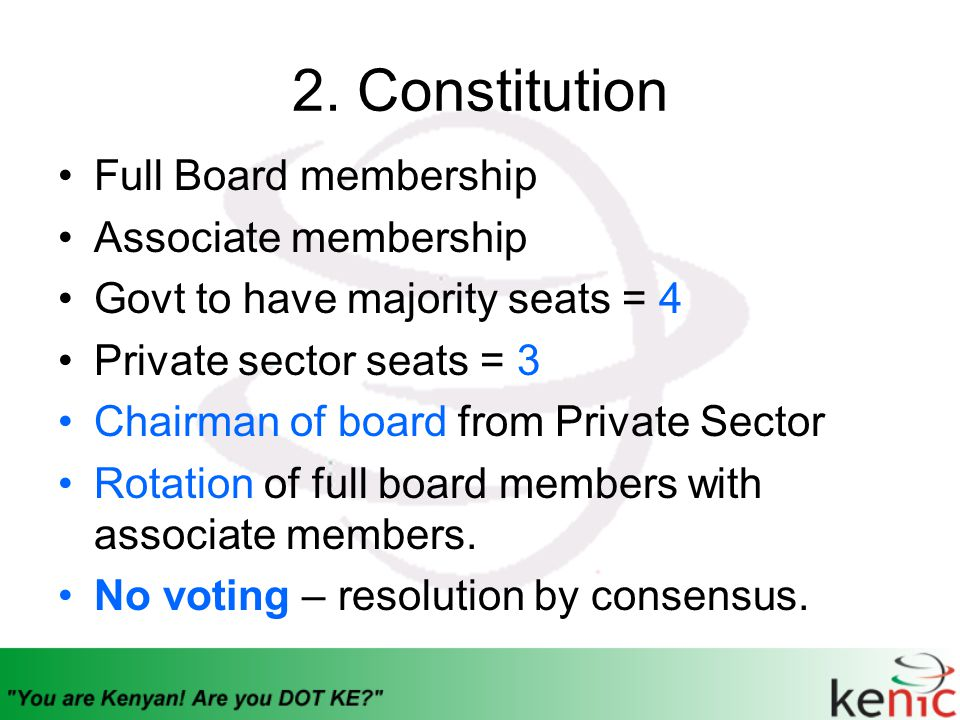 2. Constitution Full Board membership Associate membership Govt to have majority seats = 4 Private sector seats = 3 Chairman of board from Private Sec