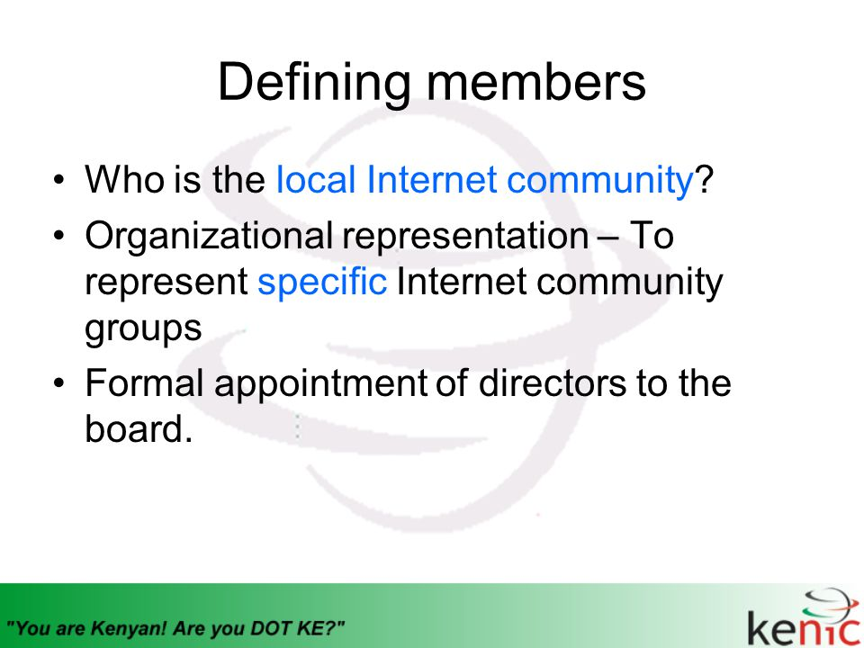 As a result … Government – CCK, GITS Academia - KENET Civil Society – KIS, NTF-Ecom ISP Association – TESPOK The acting.KE Administrative Contact
