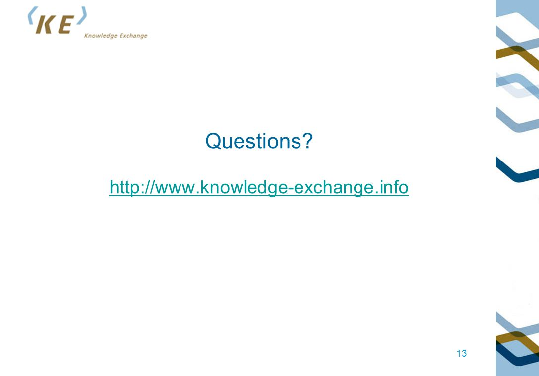 Questions http://www.knowledge-exchange.info http://www.knowledge-exchange.info 13