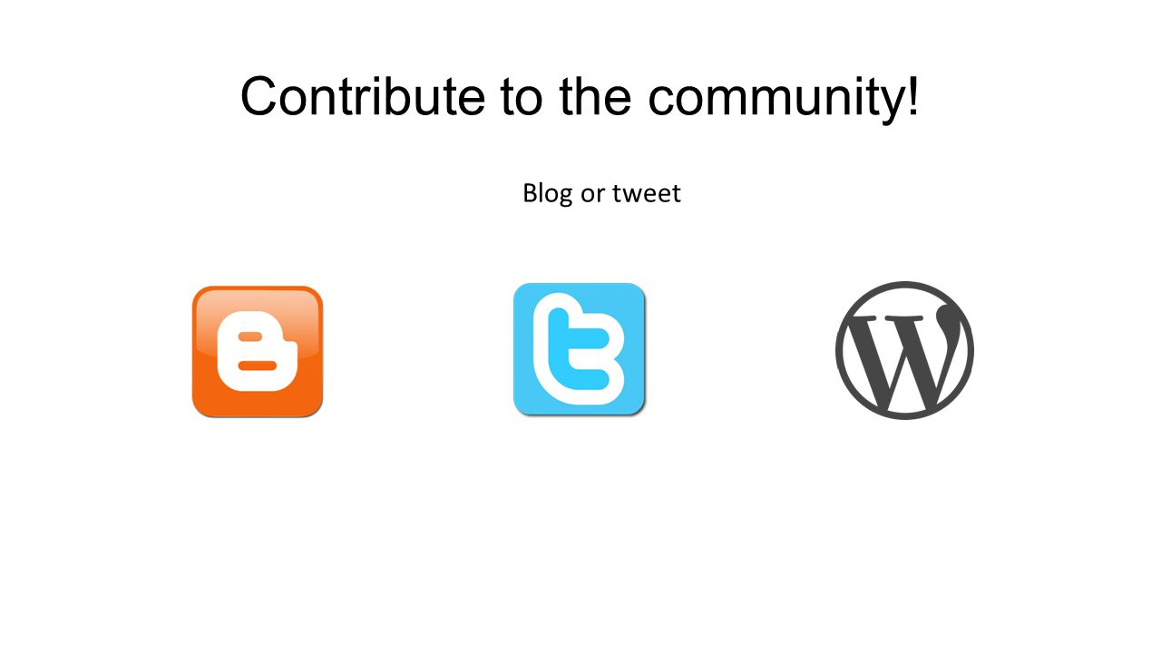 Contribute to the community! Blog or tweet http://c 4lpt.co. uk/Top1 00Tools /blogger.png