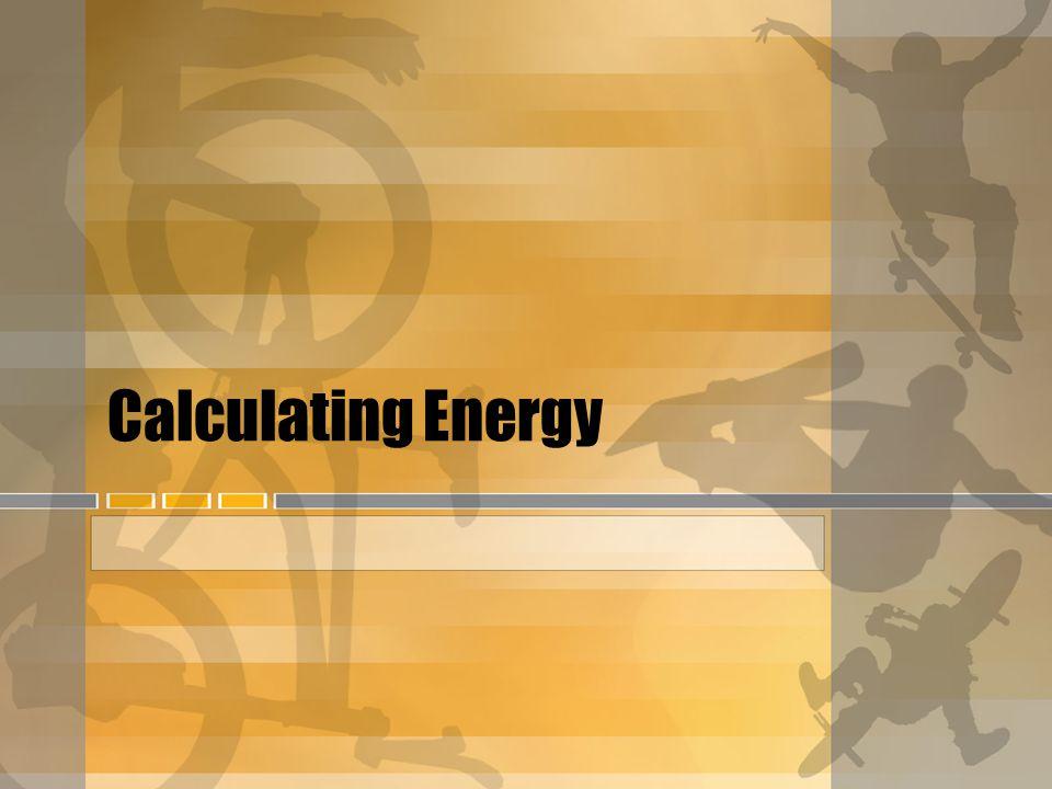 Calculating Energy