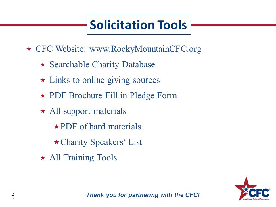 Solicitation Tools 23 Thank you for partnering with the CFC.