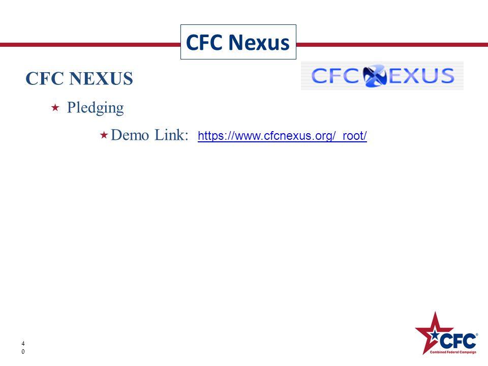 CFC Nexus 40 CFC NEXUS  Pledging  Demo Link: https://www.cfcnexus.org/_root/ https://www.cfcnexus.org/_root/