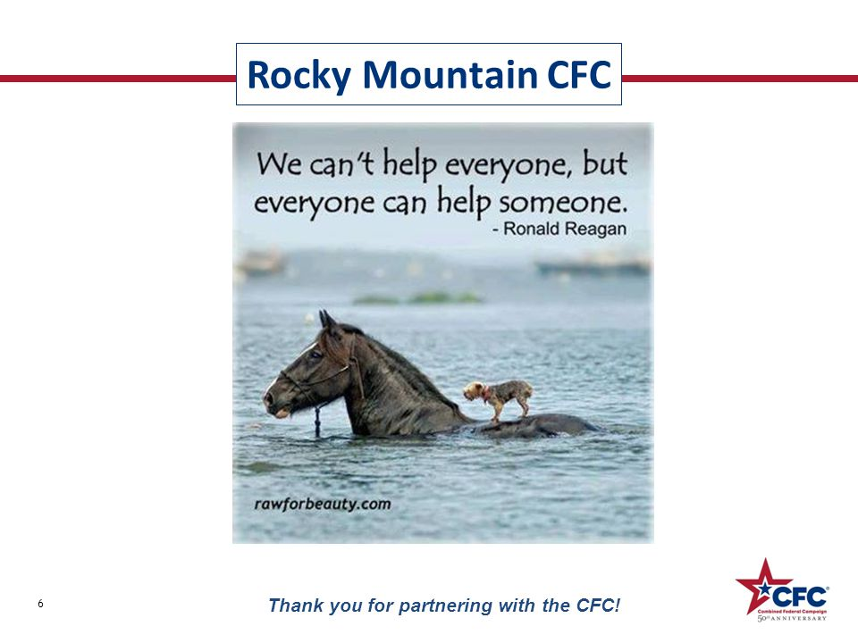 Rocky Mountain CFC 6 Thank you for partnering with the CFC!