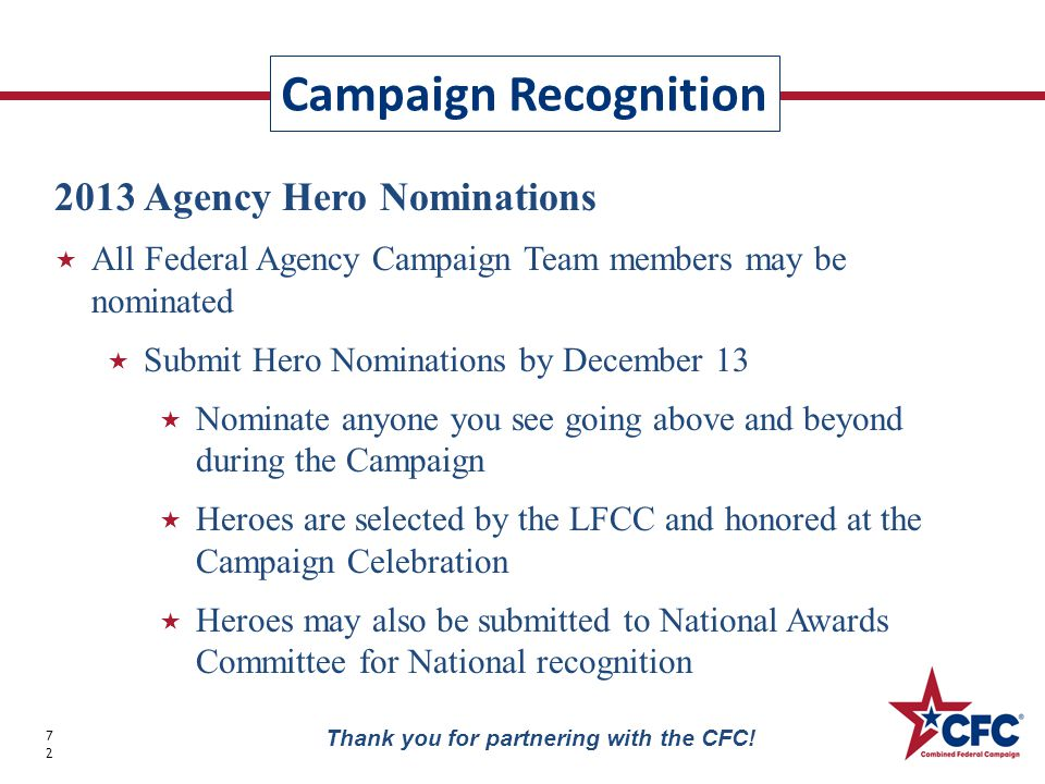 Campaign Recognition 72 Thank you for partnering with the CFC.