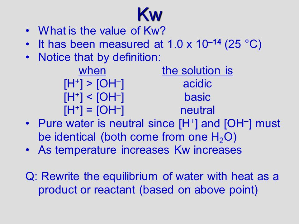 Kw What is the value of Kw.