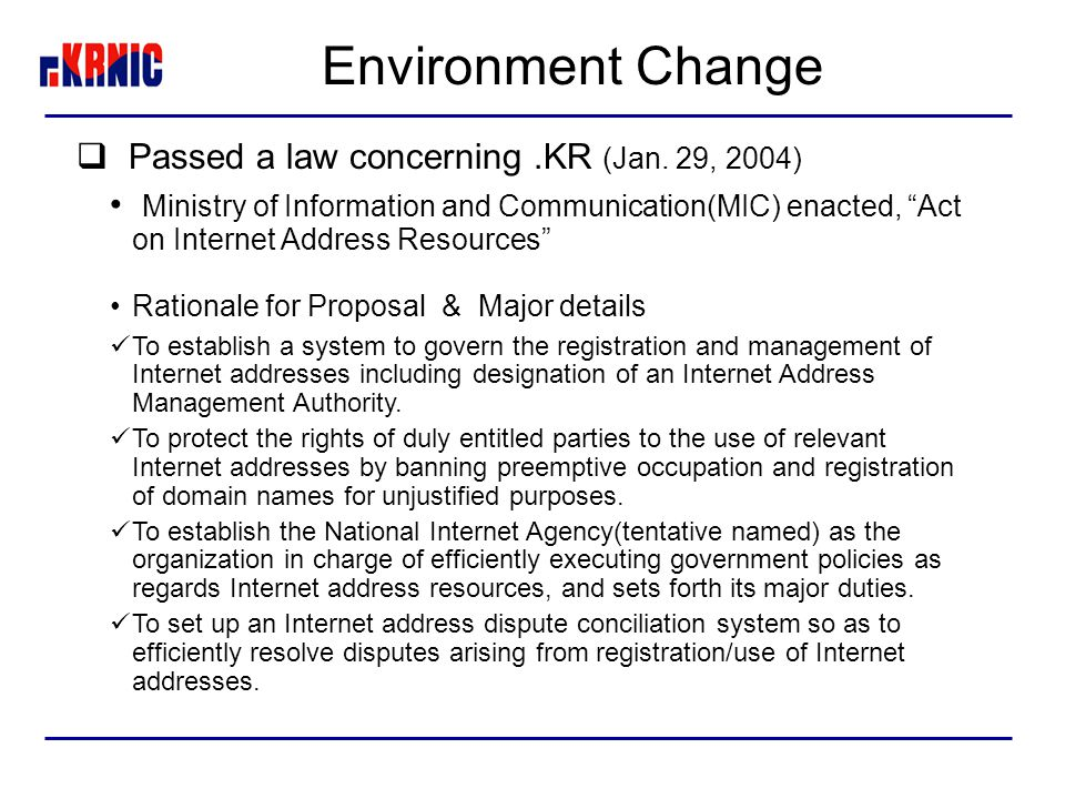 Environment Change  Passed a law concerning.KR (Jan.