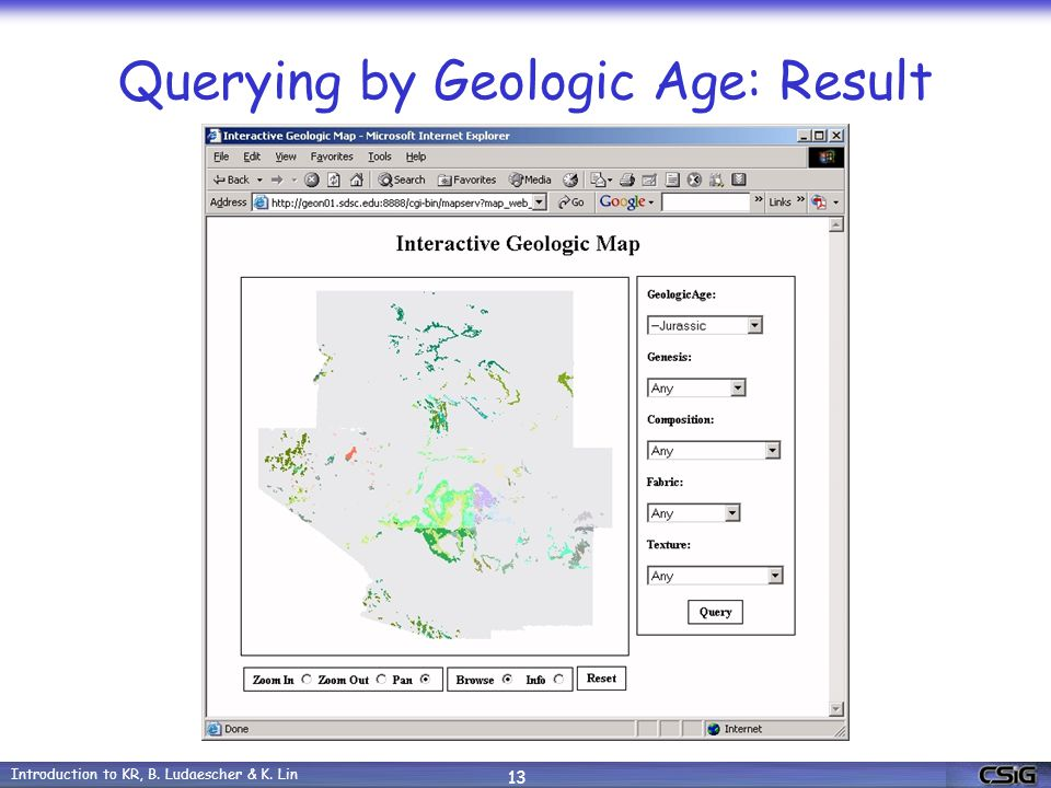 Introduction to KR, B. Ludaescher & K. Lin 13 Querying by Geologic Age: Result