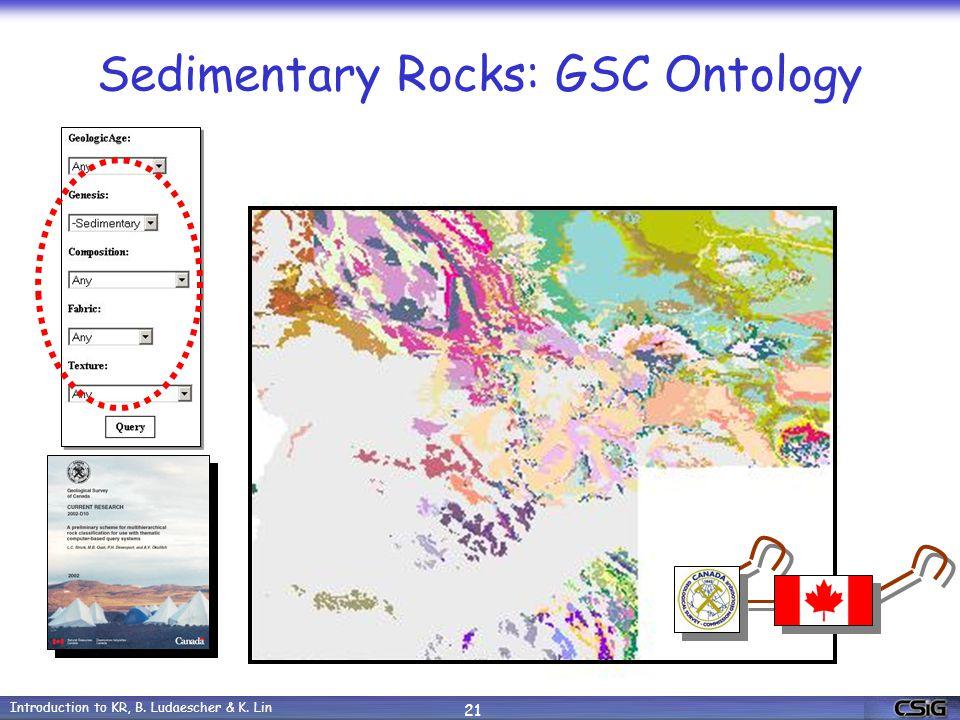 Introduction to KR, B. Ludaescher & K. Lin 21 Sedimentary Rocks: GSC Ontology
