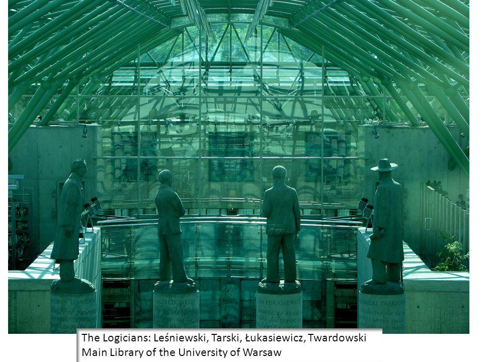 The Logicians: Leśniewski, Tarski, Łukasiewicz, Twardowski Main Library of the University of Warsaw