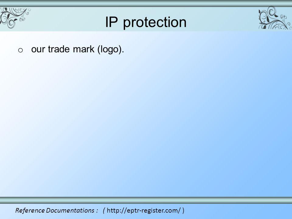 IP protection o our trade mark (logo). Reference Documentations : ( http://eptr-register.com/ )