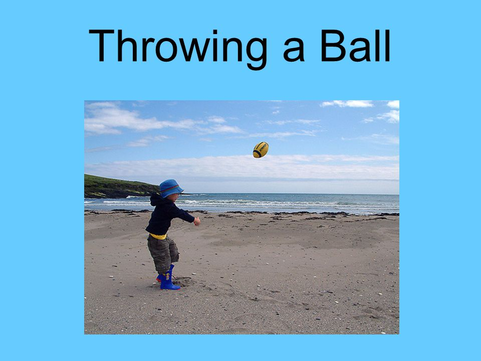 Throwing a Ball