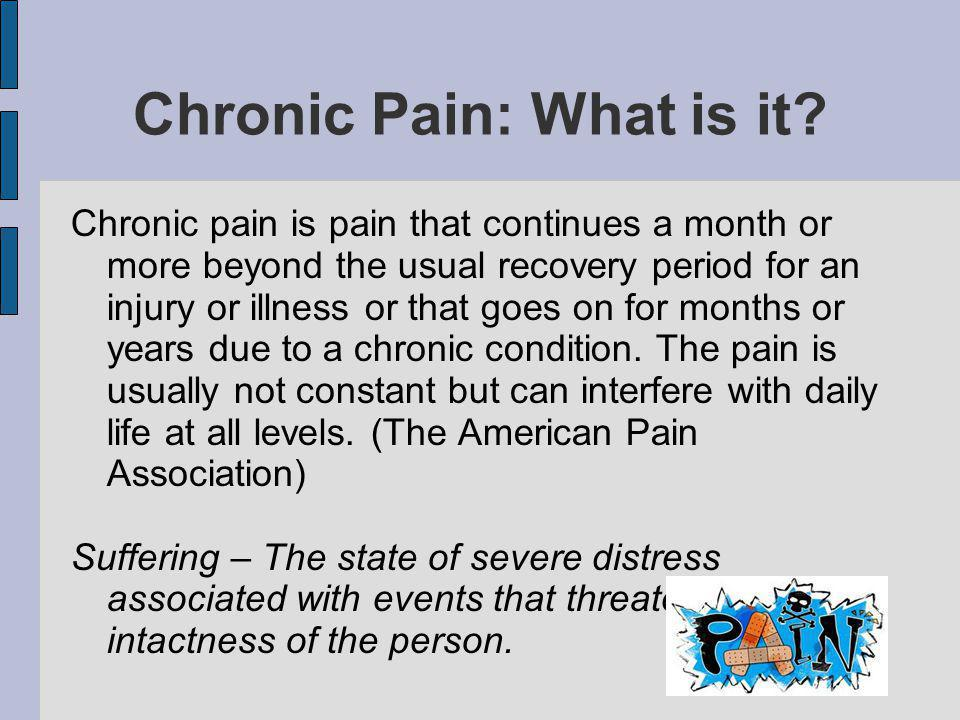 Chronic Pain: What is it.