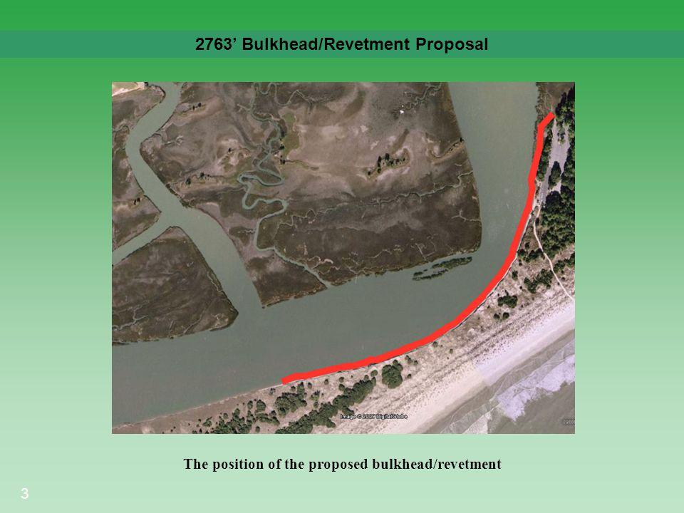 3 2763' Bulkhead/Revetment Proposal The position of the proposed bulkhead/revetment