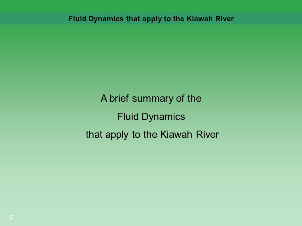5 Fluid Dynamics that apply to the Kiawah River A brief summary of the Fluid Dynamics that apply to the Kiawah River