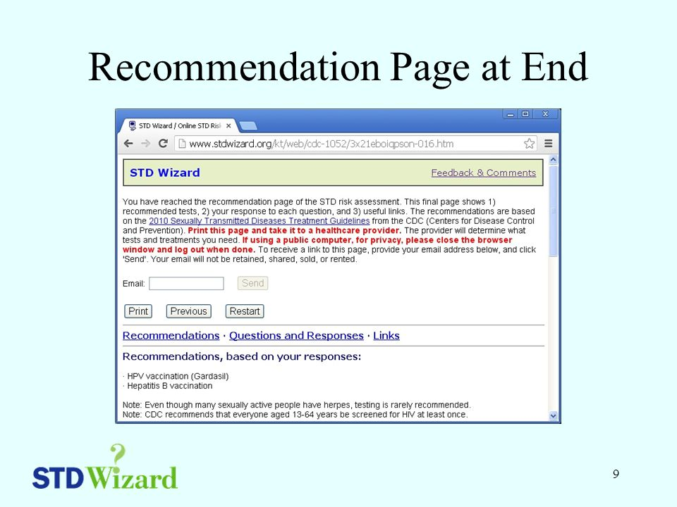 10 Evaluation of STD Wizard 200 college students used the STD Wizard 88% found the software very easy to use 12% found the software easy to use