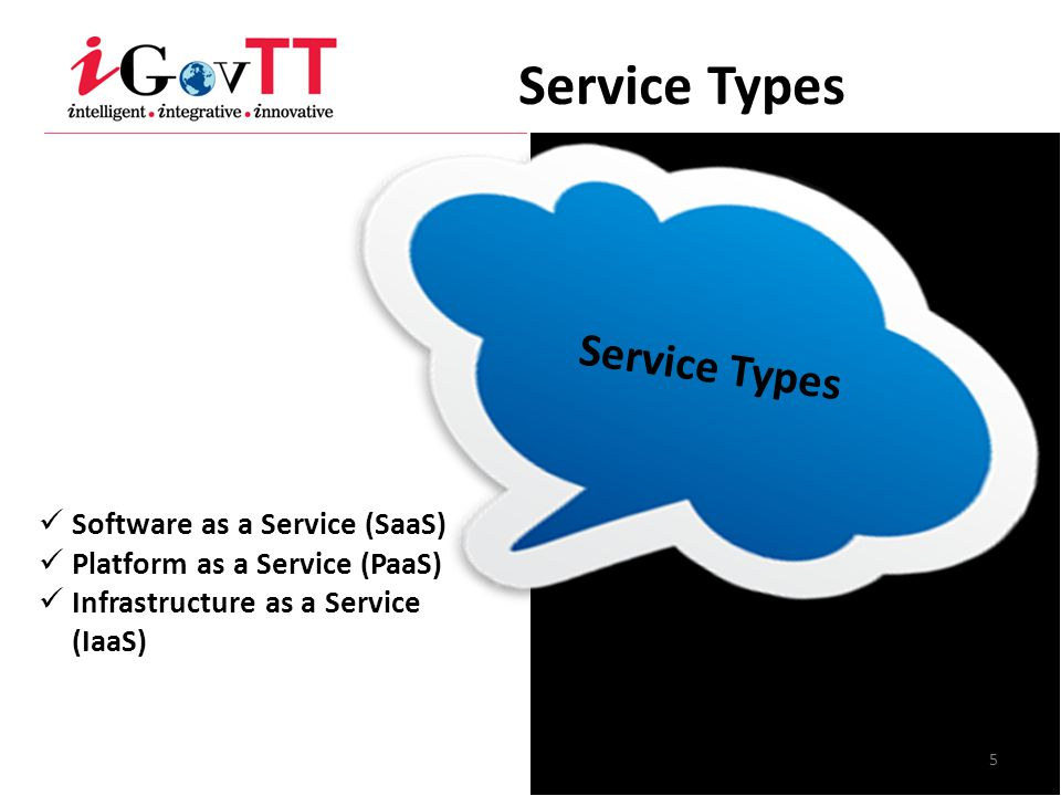 Service Types 5 Software as a Service (SaaS) Platform as a Service (PaaS) Infrastructure as a Service (IaaS)