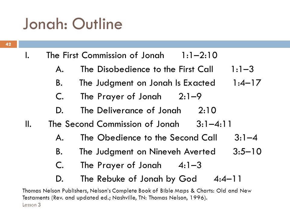 Jonah: Outline 42 I. The First Commission of Jonah 1:1–2:10 A.