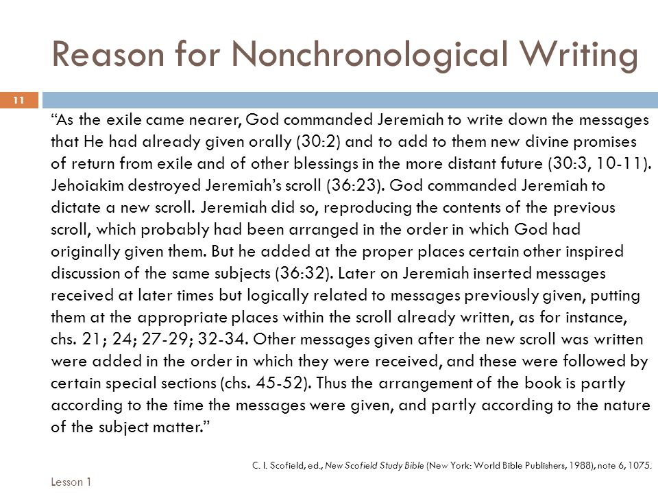 """Reason for Nonchronological Writing 11 """"As the exile came nearer, God commanded Jeremiah to write down the messages that He had already given orally ("""