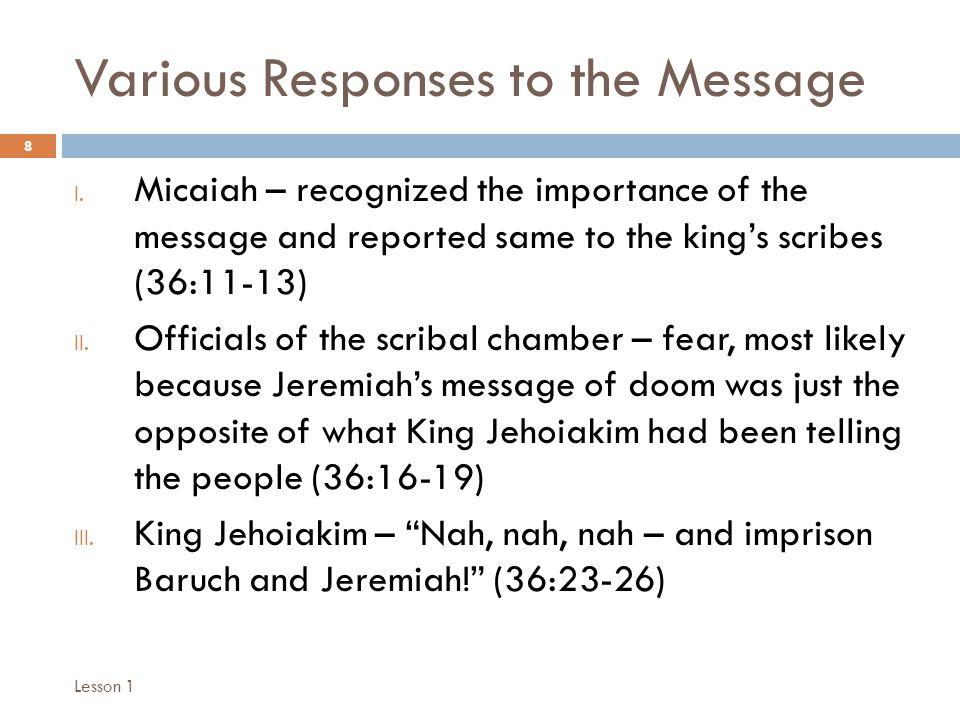 God's Response to King Jehoiakim 9 I.Jeremiah to rewrite the scroll (36:28) II.