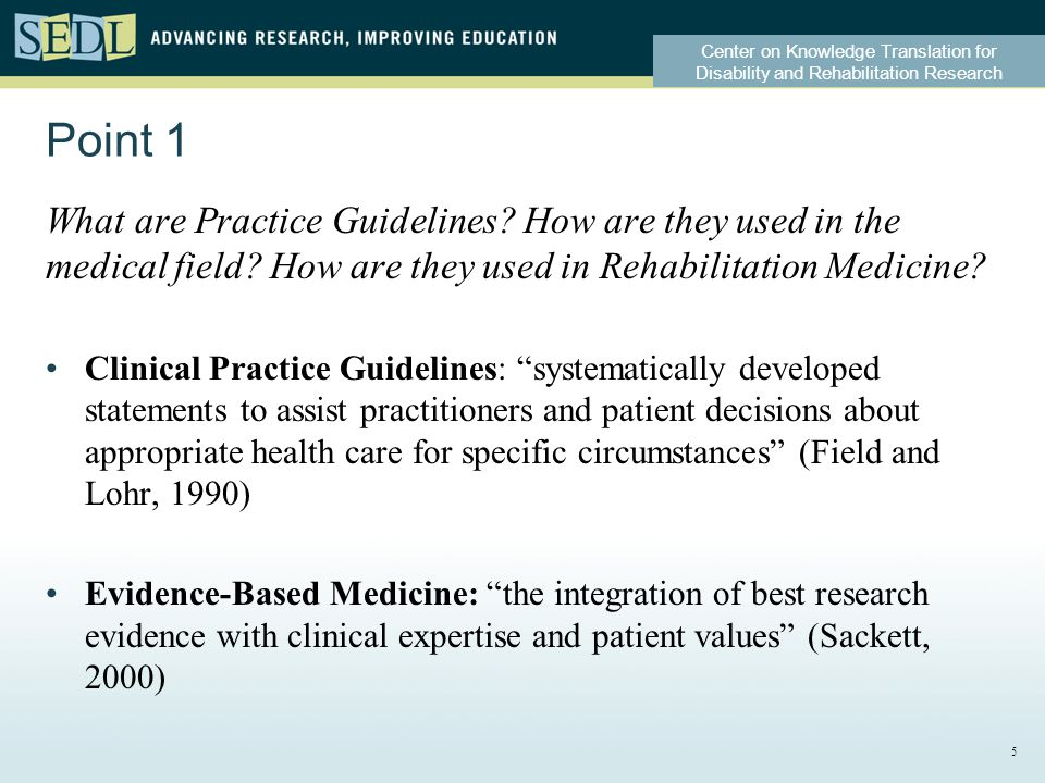 Center on Knowledge Translation for Disability and Rehabilitation Research Point 1 What are Practice Guidelines.
