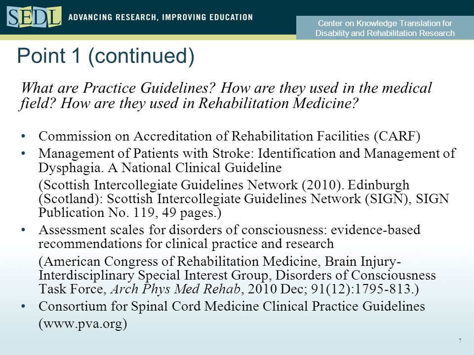 Center on Knowledge Translation for Disability and Rehabilitation Research Point 1 (continued) What are Practice Guidelines.
