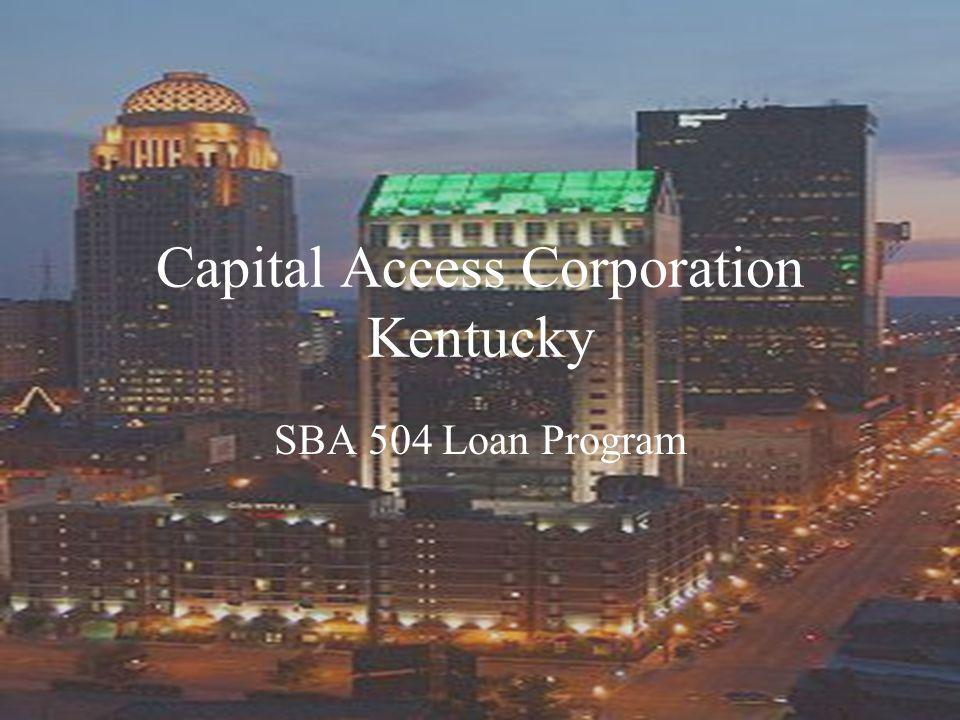 Capital Access Corporation Kentucky SBA 504 Loan Program